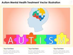 Autism Mental Health Treatment Vector Illustration Ppt PowerPoint Presentation Infographic Template Show PDF
