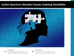 Autism Spectrum Disorder Causes Learning Disabilities Ppt PowerPoint Presentation Gallery Brochure PDF
