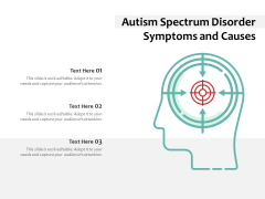 Autism Spectrum Disorder Symptoms And Causes Ppt PowerPoint Presentation Model Clipart PDF