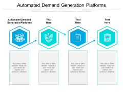 Automated Demand Generation Platforms Ppt PowerPoint Presentation Visual Aids Background Images Cpb Pdf