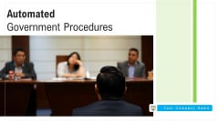 Automated Government Procedures Ppt PowerPoint Presentation Complete Deck With Slides