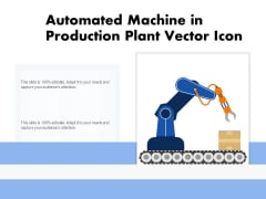 Automated Machine In Production Plant Vector Icon Ppt PowerPoint Presentation File Summary PDF