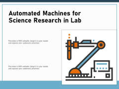 Automated Machines For Science Research In Lab Ppt PowerPoint Presentation File Infographic Template PDF