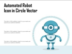 Automated Robot Icon In Circle Vector Ppt PowerPoint Presentation File Graphic Images PDF