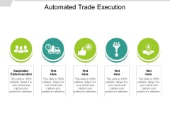 Automated Trade Execution Ppt PowerPoint Presentation Model Example Cpb