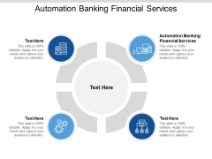 Automation Banking Financial Services Ppt PowerPoint Presentation Infographic Template Infographics Cpb