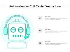 Automation For Call Center Vector Icon Ppt PowerPoint Presentation Outline Slides PDF