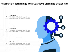 Automation Technology With Cognitive Machines Vector Icon Ppt PowerPoint Presentation Professional PDF