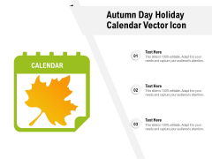 Autumn Day Holiday Calendar Vector Icon Ppt PowerPoint Presentation Gallery Format PDF