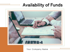 Avalibility Of Funds Resources Planning Organisation Business Technology Ppt PowerPoint Presentation Complete Deck