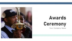 Awards Ceremony Employee Businessman Ppt PowerPoint Presentation Complete Deck