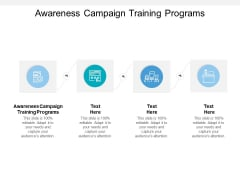 Awareness Campaign Training Programs Ppt PowerPoint Presentation Ideas Styles Cpb