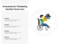Awareness For Misleading Identity Vector Icon Ppt PowerPoint Presentation File Portrait PDF