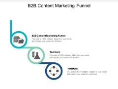 B2B Content Marketing Funnel Ppt PowerPoint Presentation Outline Microsoft Cpb