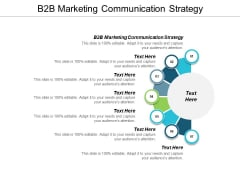 B2B Marketing Communication Strategy Ppt PowerPoint Presentation Slides Professional Cpb