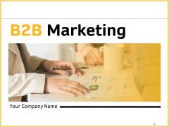 B2B Marketing Ppt PowerPoint Presentation Complete Deck With Slides