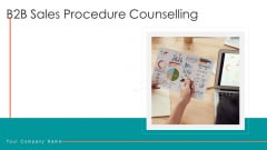 B2B Sales Procedure Counselling Ppt PowerPoint Presentation Complete Deck With Slides