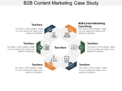 B2b Content Marketing Case Study Ppt PowerPoint Presentation Gallery Graphic Tips Cpb
