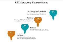 B2c Marketing Segmentations Ppt PowerPoint Presentation Ideas Slideshow Cpb