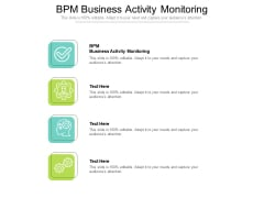 BPM Business Activity Monitoring Ppt PowerPoint Presentation Icon Graphics Cpb Pdf