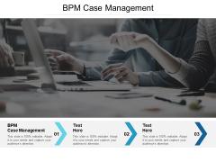 BPM Case Management Ppt PowerPoint Presentation Inspiration Show Cpb