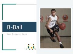 B Ball Silhouette Arrow Ppt PowerPoint Presentation Complete Deck
