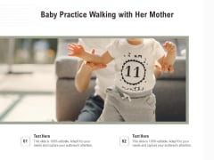 Baby Practice Walking With Her Mother Ppt PowerPoint Presentation Gallery Tips PDF