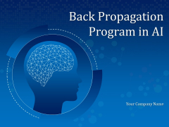 Back Propagation Program In AI Ppt PowerPoint Presentation Complete Deck With Slides