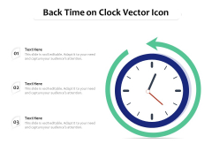 Back Time On Clock Vector Icon Ppt PowerPoint Presentation Icon Infographic Template PDF