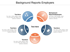 Background Reports Employers Ppt PowerPoint Presentation Icon Cpb