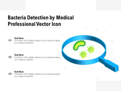 Bacteria Detection By Medical Professional Vector Icon Ppt PowerPoint Presentation Gallery Background PDF
