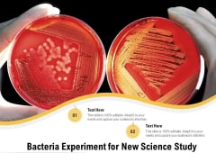 Bacteria Experiment For New Science Study Ppt PowerPoint Presentation Icon Model PDF