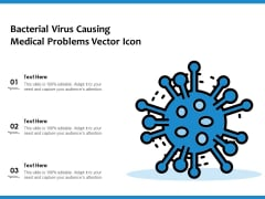 Bacterial Virus Causing Medical Problems Vector Icon Ppt PowerPoint Presentation Graphics PDF