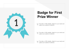 Badge For First Prize Winner Ppt PowerPoint Presentation Icon Graphic Tips