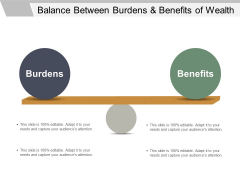 Balance Between Burdens And Benefits Of Wealth Ppt PowerPoint Presentation Icon Show