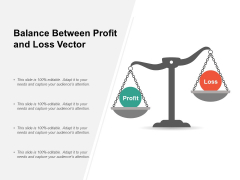Balance Between Profit And Loss Vector Ppt PowerPoint Presentation File Background Designs