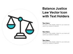 Balance Justice Law Vector Icon With Text Holders Ppt Powerpoint Presentation Summary Design Inspiration