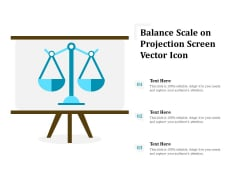 Balance Scale On Projection Screen Vector Icon Ppt PowerPoint Presentation Portfolio Show PDF