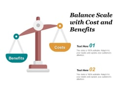 Balance Scale With Cost And Benefits Ppt Powerpoint Presentation Show