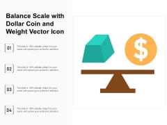 Balance Scale With Dollar Coin And Weight Vector Icon Ppt PowerPoint Presentation Gallery Ideas PDF