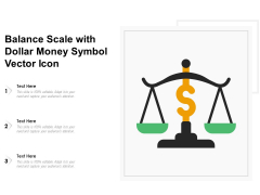 Balance Scale With Dollar Money Symbol Vector Icon Ppt PowerPoint Presentation File Styles PDF