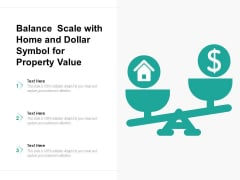 Balance Scale With Home And Dollar Symbol For Property Value Ppt PowerPoint Presentation Gallery Format Ideas PDF