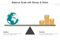 Balance Scale With Money And Globe Ppt PowerPoint Presentation Infographic Template Background Designs