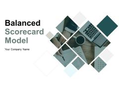 Balanced Scorecard Model Ppt PowerPoint Presentation Complete Deck With Slides