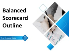 Balanced Scorecard Outline Ppt PowerPoint Presentation Complete Deck With Slides