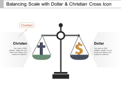 Balancing Scale With Dollar And Christian Cross Icon Ppt PowerPoint Presentation Visual Aids Ideas