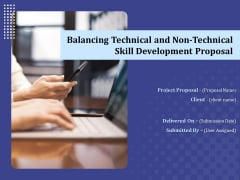Balancing Technical And Non Technical Skill Development Proposal Ppt PowerPoint Presentation Complete Deck With Slides