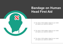 Bandage On Human Head First Aid Ppt PowerPoint Presentation Pictures Graphic Tips