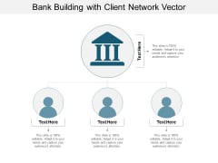 Bank Building With Client Network Vector Ppt Powerpoint Presentation Ideas Format Ideas