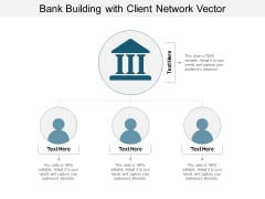 Bank Building With Client Network Vector Ppt PowerPoint Presentation Portfolio Templates